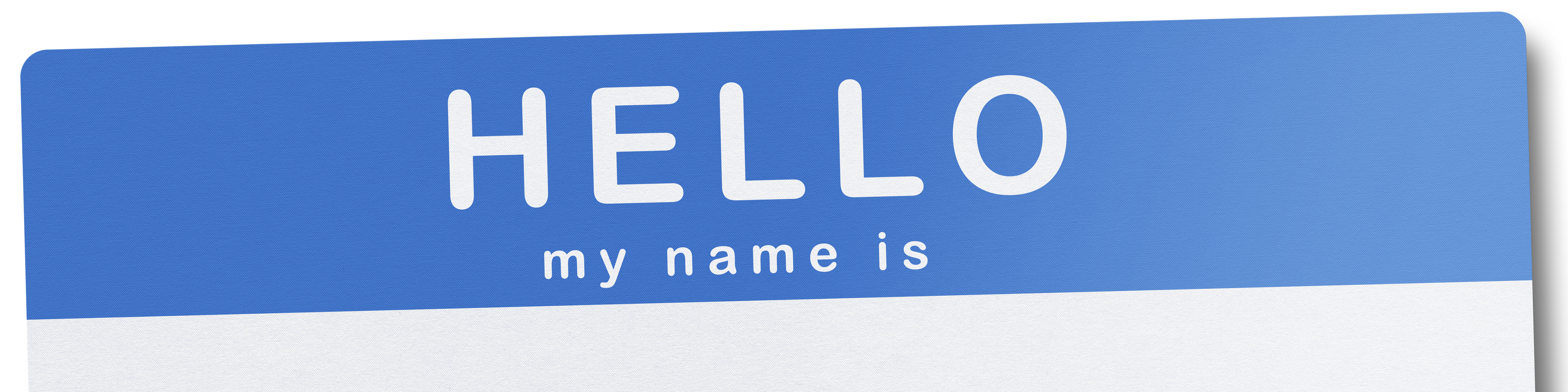 an image showing the top of a hello my name is sticker nametag