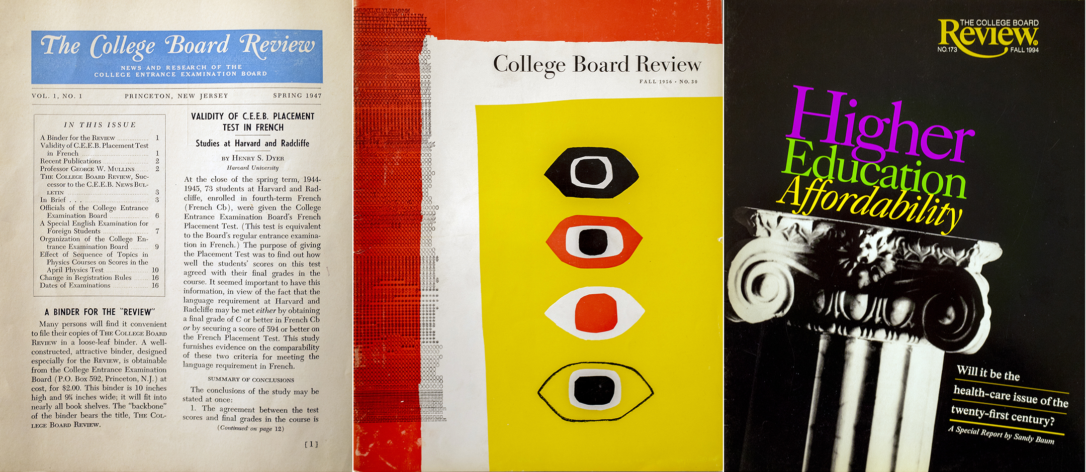 a series of three covers of the college board review magazine. the first, at left, is black text on white paper. the second, in the center, is an abstract piece of art in orange, white, black and red featuring four eye shaped objects in the center. the third, at right, is black with the image of the top of a classical column with the words higher education affordability in purple, green, and yellow letters